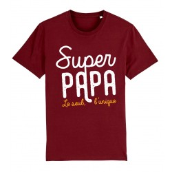 T-Shirt Super papa, le seul l'unique
