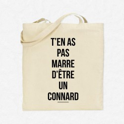 Tote Bag T'en as pas marre d'être un connard