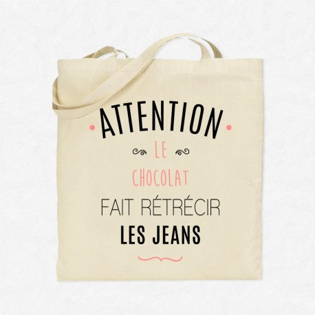 Tote Bag Attention le chocolat fait rétrécir les jeans
