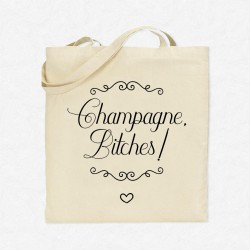 Tote Bag Champagne Bitches!