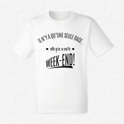 T-Shirt Homme Blanc Il n'y a qu'une seule race... celle qu'on se met le week-end !