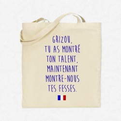 Tote Bag Foot Grizou, tu as montré ton talent, maintenant montre-nous tes fesses!