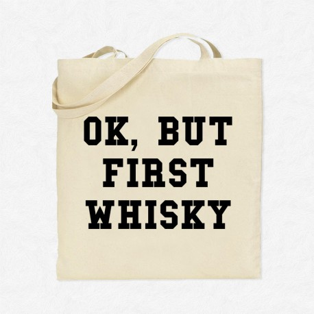 Tote Bag Ok, but first whisky