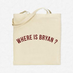 Tote Bag Where is Bryan ?