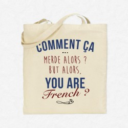 Tote Bag Comment ça merde alors ? But alors, you are French ?