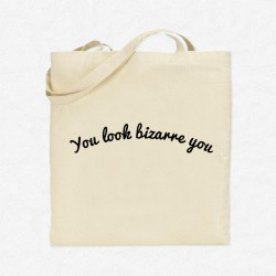 Tote Bag You look bizarre you