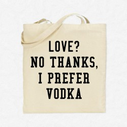 Tote Bag Love ? No thanks, I prefer Vodka