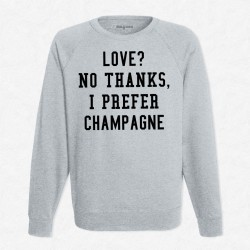 Sweat Gris Love ? No thanks, I prefer Champagne