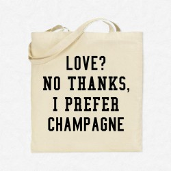 Tote Bag Love ? No thanks, I prefer Champagne