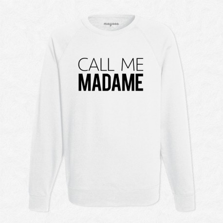 Sweat Blanc Call me Madame