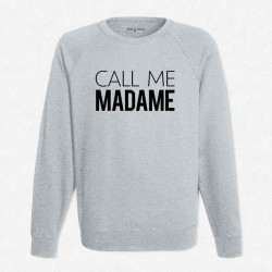 Sweat Gris Call me Madame