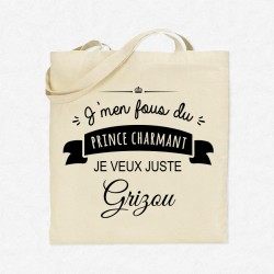 Tote Bag J'men fous du prince charmant je veux juste Grizou