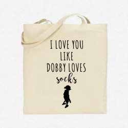 Tote Bag I love you like dobby loves socks
