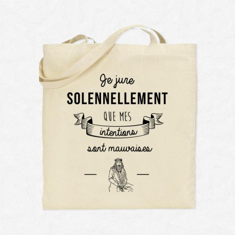 Tote Bag Mes intentions sont mauvaises