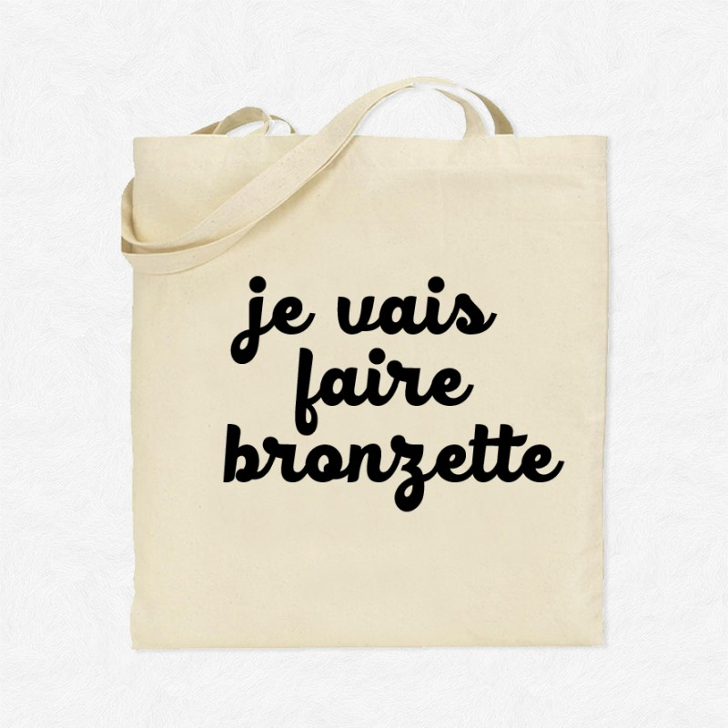 tote bag je vais faire bronzette mayooo t shirts et accesoires cool pour gens cool. Black Bedroom Furniture Sets. Home Design Ideas