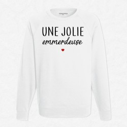Sweat Blanc Une jolie emmerdeuse