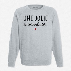 Sweat Gris Une jolie emmerdeuse