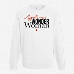 Sweat Blanc Appelle moi wonder woman