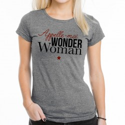 T-Shirt Femme gris Appelle moi wonder woman