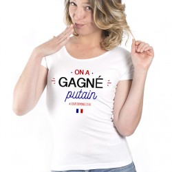 T-Shirt On a gagné putain