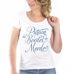 T-Shirt Putain de bordel de merde