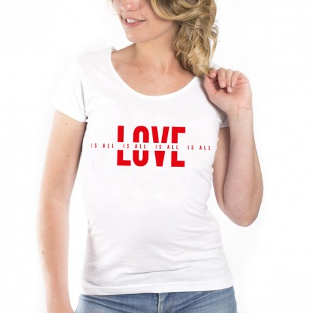 T-Shirt Love is all
