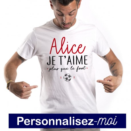 T-Shirt Je t'aime plus que le foot